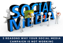 5 Reasons Why Your Social Media Campaign is Not Working